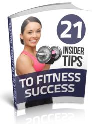 21 Insider Tips to Fitness